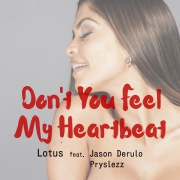 Don't You Feel My Heartbeat (feat. Jason Derulo & Pryslezz)