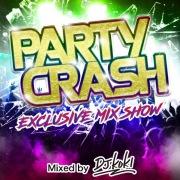 PARTY CRASH -Exclusive Mix Show- mixed by DJ KOKI