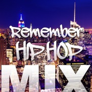 Remember HIP HOP MIX