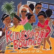 Kingston Bounce - Roots Of Ska