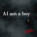 AI am a boy.