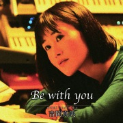 Be with you