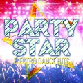 PARTY STAR -ELECTRO DANCE HITS
