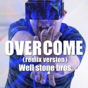 OVERCOME(remix version)