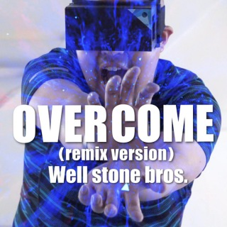 OVERCOME(remix version)