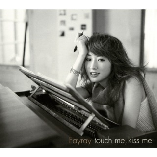 touch me,kiss me