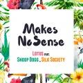 Makes No Sense (feat. Snoop Dogg , Silk Society)