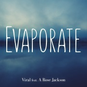 Evaporate (feat. A Rose Jackson)