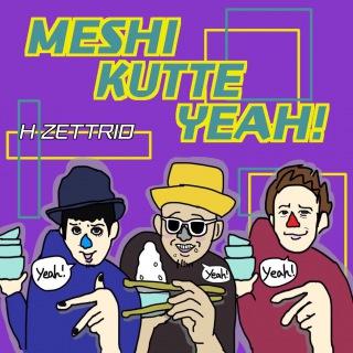 MESHI KUTTE YEAH!