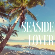 SEASIDE LOVER feat.Rico