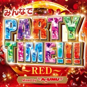 みんなでPARTY TIME!!! -RED- Mixed by DJ AYUMU