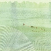 Humming Life