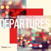 Francfranc Presents DEPARTURES