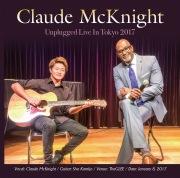 "Claude McKnight ""Unplugged Live In Tokyo 2017"""