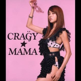 """CRA""""G""""Y☆MAMA"""