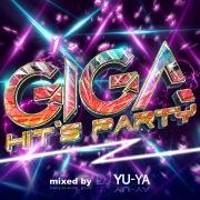 GIGA HIT'S PARTY mixed by DJ YU-YA