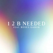 1 2 B Needed (feat. Roses Gabor)