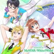アイドリズム キャラクターCD ~MySTAR / White†Wind