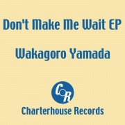 Don't make me wait EP