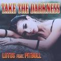 Take The Darkness (feat. Pitbull)