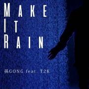 Make it Rain (feat. T2K)