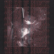 The End Of Industry