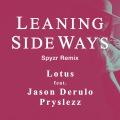 Leaning Sideways (feat. Jason Derulo)[Spyzr Remix]
