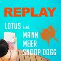 Replay (feat.Mann & Meer & Snoop Dogg)