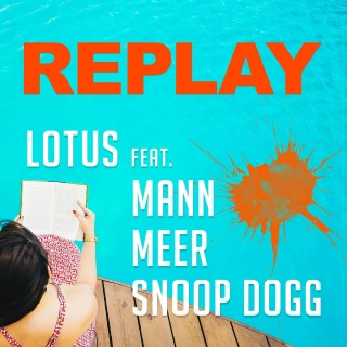 Replay (feat.Mann & Meer & Snoop Dogg)