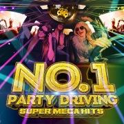 NO.1 PARTY DRIVING -SUPER MEGA HITS- mixed by ATAKARA
