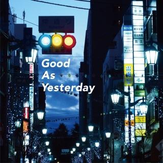 Good As Yesterday