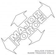 MAJOR FORCE RARE TRACKS VOL.2