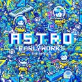 ASTRO +EARLY WORKS