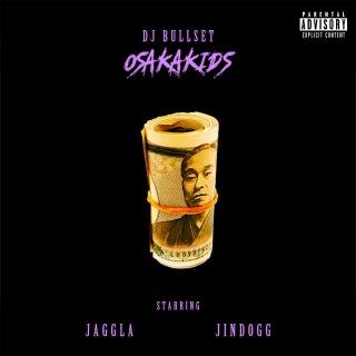 Osaka Kids (feat. JAGGLA & JIN DOGG)