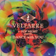 VELFARRE J-POP NIGHT presents DANCE with YOU