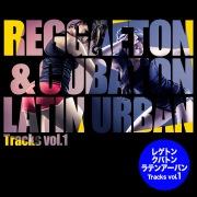 レゲトン&クバトン - Latin Urban Tracks vol.1