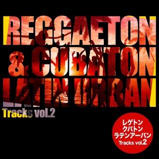 レゲトン&クバトン - Latin Urban Tracks vol.2