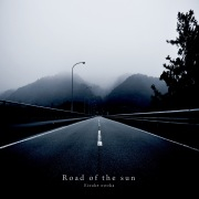 Road Of The Sun / 太陽の道