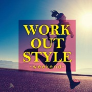 WORK OUT STYLE-weekend-