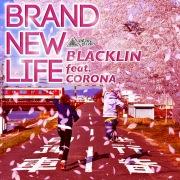 BRAND NEW LIFE (feat. CORONA)