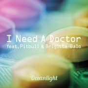 I Need A Doctor [feat. Pitbull & Brigitte Balo]