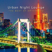 Urban Night Lounge -THE BEST OF DRIVING- #2 Performed by The Illuminati