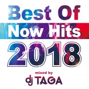 Best Of Now Hits 2018 mixed by DJ TAGA