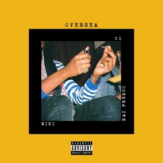 Oversea (feat. Raz Fresco & IO)