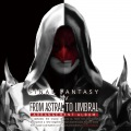 FINAL FANTASY XIV From Astral to Umbral 〜 Arrangement Album 〜