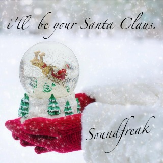 i'll be your Santa Claus.