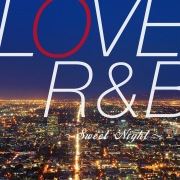 LOVE R&B 〜Sweet Night〜