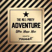 THE NO.1 PARTY ADVENTURE Mixed by DJ YUUMA☆