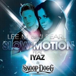 Slow Motion (Remixes) [feat. Iyaz & Snoop Dogg]