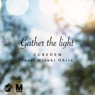 Gather the light (feat. 大比良 瑞希)